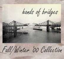 hands of bridges - Fall/Winter '00 collection